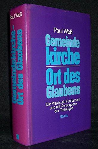 9783222119033: Gemeindekirche - Ort des Glaubens. Die Praxis als Fundament und als Konsequenz der Theologie