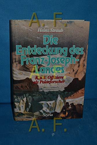 9783222119439: Die Entdeckung des Franz-Joseph-Landes: K.u.k. Offiziere als Polarforscher