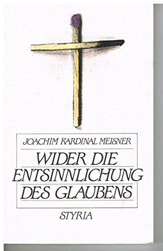 9783222119651: Wider die Entsinnlichung des Glaubens. Gedanken zur Re-Evangelisierung Europas