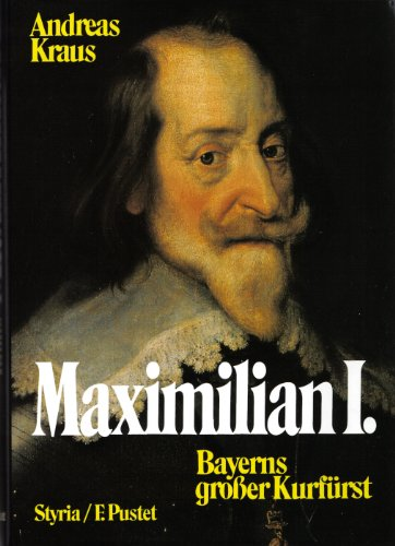 9783222119729: Maximilian I: Bayerns Grosser Kurfürst