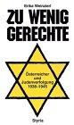 Zu wenig Gerechte. Österreicher und Judenverfolgung 1938-1945: Weinzierl, Erika