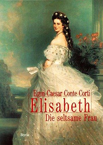 9783222125645: Elisabeth. Die seltsame Frau.