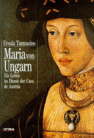 9783222126413: Maria von Ungarn. Ein Leben im Dienst der Casa de Austria.