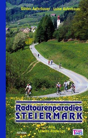 9783222128424: Radtourenparadies Steiermark. Alle Landes- Radwege.