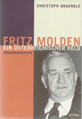 9783222128974: Fritz Molden. Ein österreichischer Held (Romanbiographie)