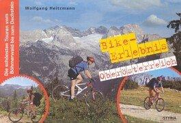 9783222129353: Bike- Erlebnis Oberösterreich. Die schönsten 50 Touren vom Böhmerwald bis zum Dachstein.