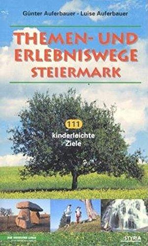 9783222129780: Themen- und Erlebniswege. 111 kinderleichte Ziele in der Steiermark