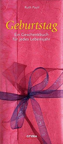 Geburtstag: Ein Geschenkbuch für jedes Lebensjahr - Pauli, Ruth Hrsg.