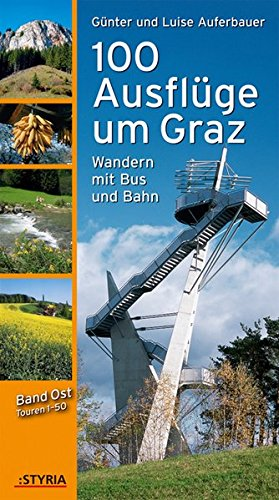 9783222132407: 100 Ausflüge Um Graz