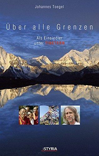 9783222132834: Über alle Grenzen: Als Einsiedler unter Tibetern