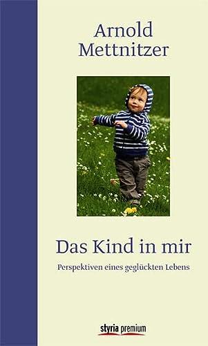 9783222133916: Das Kind in mir: Perspektiven eines geglückten Lebens