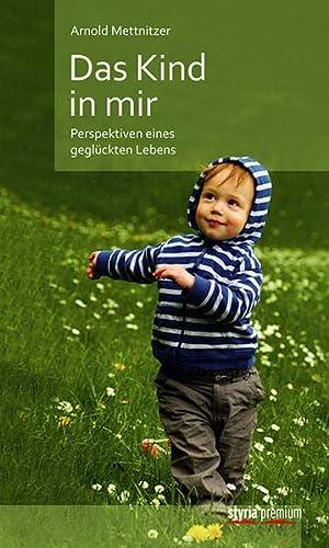 9783222134654: Das Kind in mir: Perspektiven eines geglückten Lebens