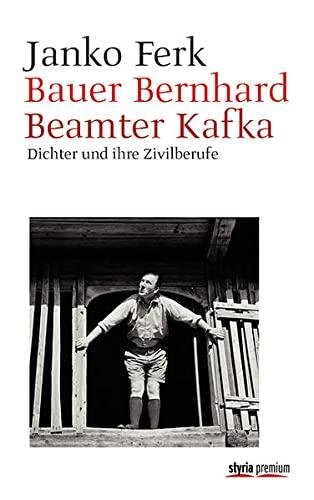 Bauer Bernhard. Beamter Kafka: Janko Ferk