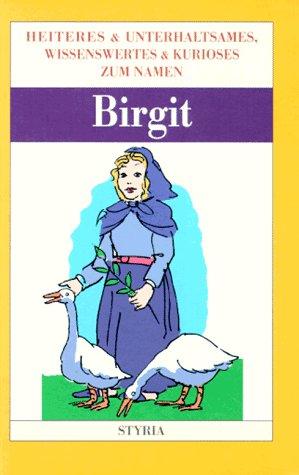 Nomen est omen, Birgit: Emrich, Ernst und