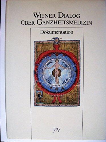 Wiener Dialog über Ganzheitsmedizin. Dokumentation.