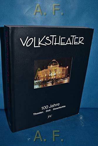 9783224107137: 100 Jahre Volkstheater: Theater, Zeit, Geschichte