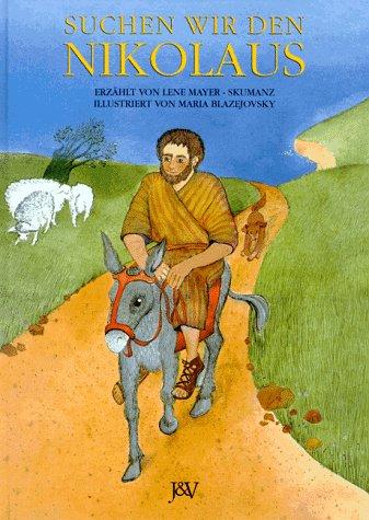 Suchen wir den Nikolaus. Illustriert von Maria Blazejovsky.: Mayer-Skumanz, Lene.