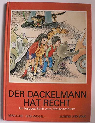 Der Dackelmann hat recht. Ein lustiges Buch: Lobe, Mira, Weigel,