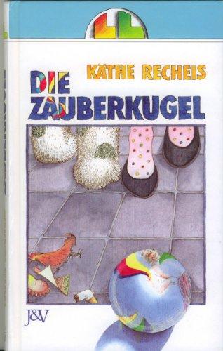 Die Zauberkugel.: Recheis, Käthe;
