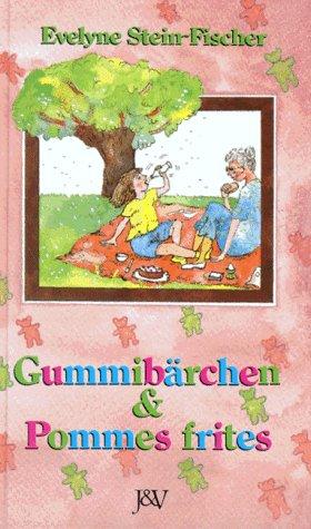 9783224113268: Gummib�rchen und Pommes Frites