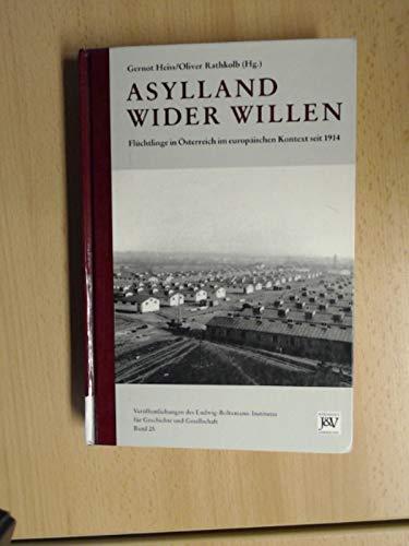 9783224128033: Asylland wider Willen: Flüchtlinge in Österreich im europäischen Kontext seit 1914 (Veröffentlichungen des Ludwig-Boltzmann-Institutes für Geschichte und Gesellschaft) (German Edition)