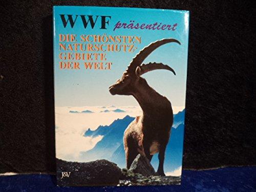 9783224160521: Die schönsten Naturschutzgebiete der Welt. Geschichte des World Wildlife Fond