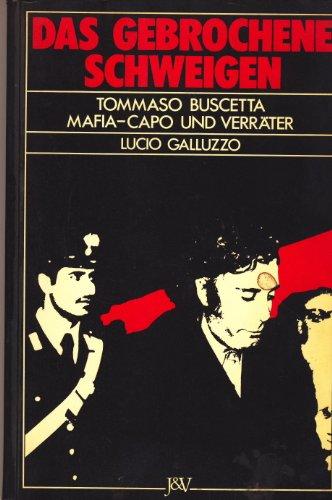 9783224160880: Das gebrochene Schweigen. Tommaso Buscetta - Mafia Capo und Verräter
