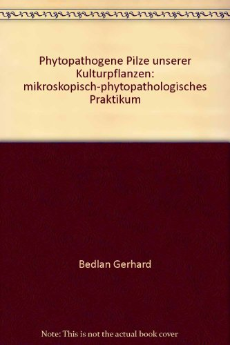 9783224164291: Phytopathogene Pilze unserer Kulturpflanzen: Mikroskopisch-phytopathologisches Praktikum (Livre en allemand)