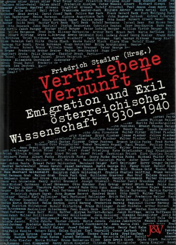 Vertriebene Vernunft I (Reason for Expelling - Emigration and Exile of Austrian Scientists 1930-...