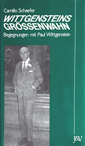 9783224166004: WITTGENSTEINS GRÖSSENWAHN - Begegnungen mit Paul Wittgenstein.