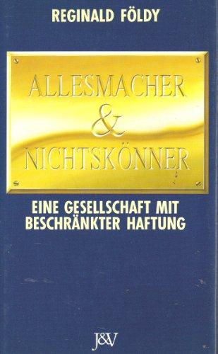 9783224176492: Allesmacher & Nichtskönner. (Eine) Gesellschaft mit beschränkter Haftung