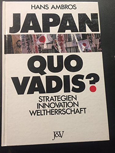 9783224176607: Japan, quo vadis?. Strategien - Innovation - Weltherrschaft