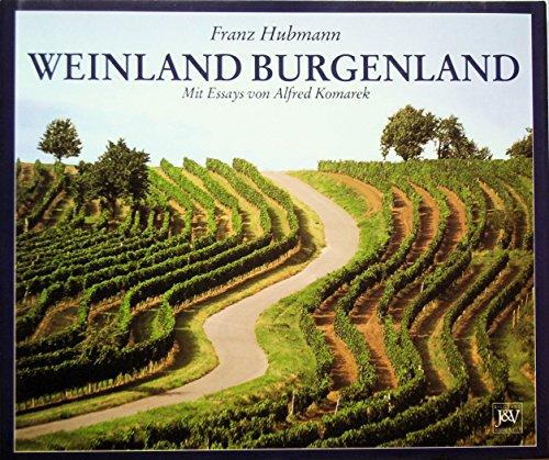 Weinland Burgenland: Hubmann, Franz;Komarek, Alfred