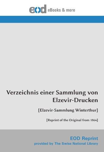 9783226002218: Verzeichnis einer Sammlung von Elzevir-Drucken: [Elzevir-Sammlung Winterthur] [Reprint of the Original from 1864]