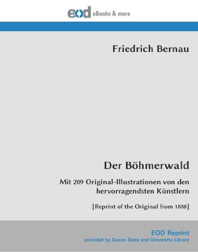 9783226002539: Der Böhmerwald: Mit 209 Original-Illustrationen von den hervorragendsten Künstlern [Reprint of the Original from 1888]