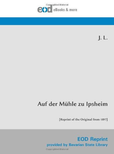 9783226002775: Auf der Mühle zu Ipsheim: [Reprint of the Original from 1897] (German Edition)