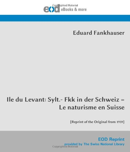 9783226002881: Ile du Levant: Sylt.- Fkk in der Schweiz = Le naturisme en Suisse: [Reprint of the Original from 1959]