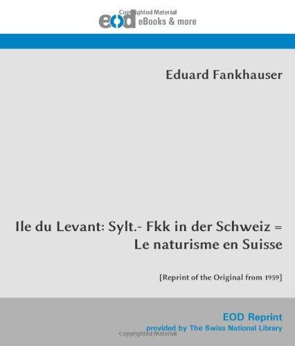 9783226002881: Ile du Levant: Sylt.- Fkk in der Schweiz = Le naturisme en Suisse: [Reprint of the Original from 1959] (German Edition)