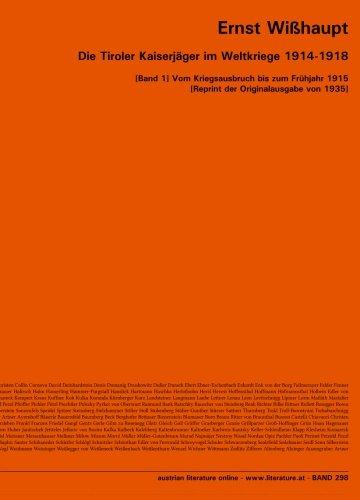 9783226005912: Die Tiroler Kaiserjäger im Weltkriege 1914-1918: [Band 1] Vom Kriegsausbruch bis zum Frühjahr 1915 [Reprint der Originalausgabe von 1935] (German Edition)