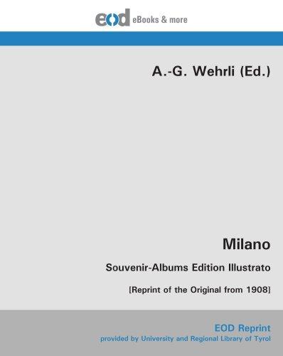 Milano: Souvenir-Albums Edition Illustrato [Reprint of the: A.-G. Wehrli (Ed.)