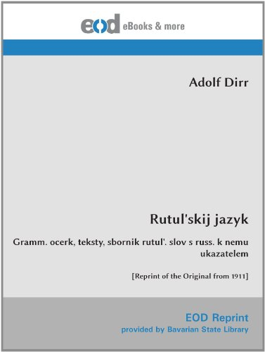 9783226007411: Rutul'skij jazyk: Gramm. ocerk, teksty, sbornik rutul'. slov s russ. k nemu ukazatelem [Reprint of the Original from 1911] (German Edition)