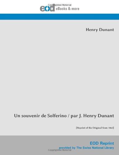 9783226008593: Un souvenir de Solferino / par J. Henry Dunant: [Reprint of the Original from 1862]