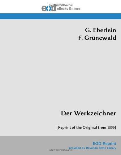 9783226008715: Der Werkzeichner: [Reprint of the Original from 1850] (German Edition)