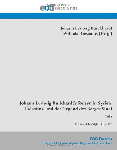 9783226008814: Johann Ludwig Burckhardt's Reisen in Syrien, Palästina und der Gegend des Berges Sinai: Teil 1  [Reprint of the Original from 1823]