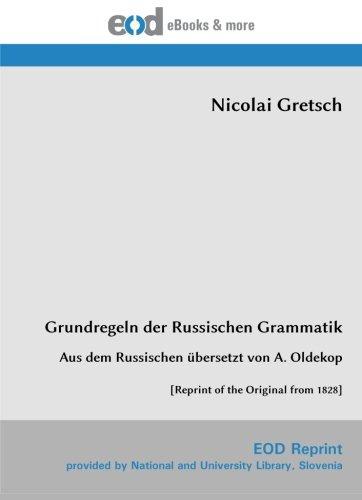 9783226010527: Grundregeln der Russischen Grammatik: Aus dem Russischen übersetzt von A. Oldekop [Reprint of the Original from 1828]