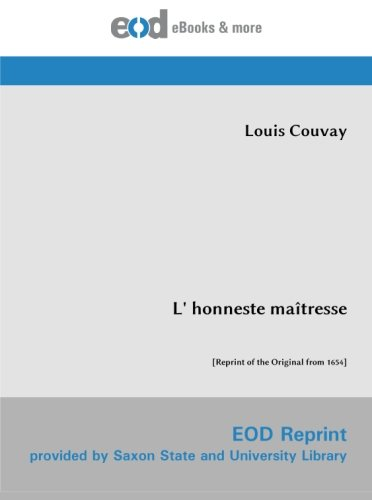 9783226010701: L' honneste maîtresse: [Reprint of the Original from 1654] (French Edition)