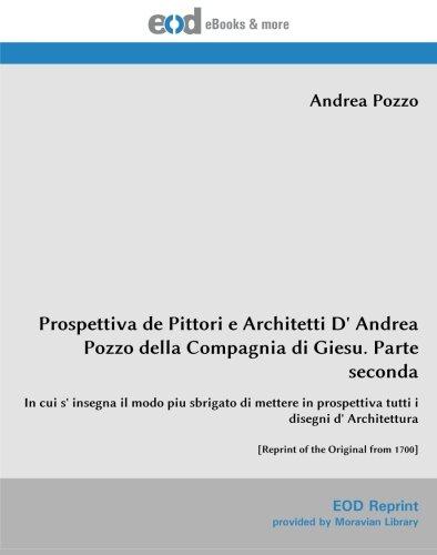 Prospettiva de Pittori e Architetti D' Andrea: Andrea Pozzo