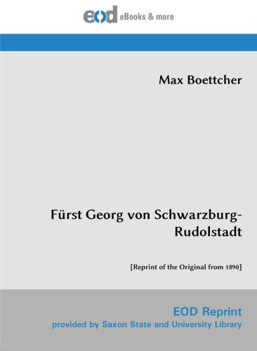 9783226011784: Fürst Georg von Schwarzburg-Rudolstadt: [Reprint of the Original from 1890]