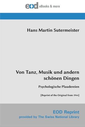 9783226012187: Von Tanz, Musik und andern schönen Dingen: Psychologische Plaudereien [Reprint of the Original from 1944] (German Edition)