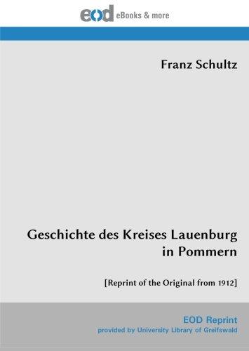 9783226013153: Geschichte des Kreises Lauenburg in Pommern: [Reprint of the Original from 1912] (German Edition)